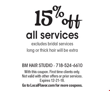15% off all services excludes bridal services long or thick hair will be extra. With this coupon. First time clients only. Not valid with other offers or prior services. Expires 12-21-18.Go to LocalFlavor.com for more coupons.