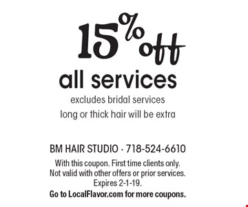 15% off all services excludes bridal services long or thick hair will be extra. With this coupon. First time clients only. Not valid with other offers or prior services. Expires 2-1-19. Go to LocalFlavor.com for more coupons.
