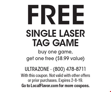 FREE single laser tag game. Buy one game, get one free ($8.99 value). With this coupon. Not valid with other offers or prior purchases. Expires 2-8-19. Go to LocalFlavor.com for more coupons.