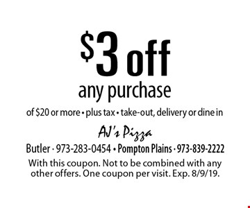 $3 off any purchase of $20 or more - plus tax - take-out, delivery or dine in. With this coupon. Not to be combined with any other offers. One coupon per visit. Exp. 8/9/19.