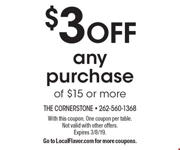 $3 off any purchase of $15 or more. With this coupon. One coupon per table. Not valid with other offers.Expires 3/8/19. Go to LocalFlavor.com for more coupons.