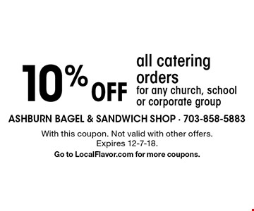 10% Off all catering orders for any church, school or corporate group. With this coupon. Not valid with other offers. Expires 12-7-18.Go to LocalFlavor.com for more coupons.