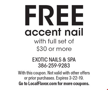 FREE accent nail with full set of $30 or more. With this coupon. Not valid with other offers or prior purchases. Expires 3-22-19. Go to LocalFlavor.com for more coupons.