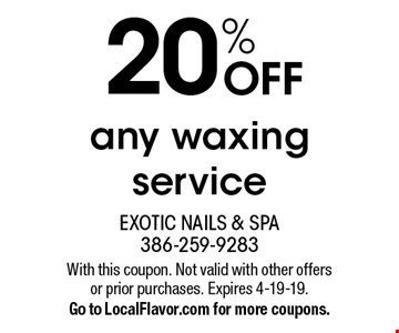 20% OFF any waxing service. With this coupon. Not valid with other offers or prior purchases. Expires 4-19-19. Go to LocalFlavor.com for more coupons.
