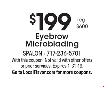 $199 Eyebrow Microblading reg. $600. With this coupon. Not valid with other offers or prior services. Expires 1-31-19. Go to LocalFlavor.com for more coupons.