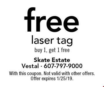 free laser tag buy 1, get 1 free. With this coupon. Not valid with other offers. Offer expires 1/25/19.