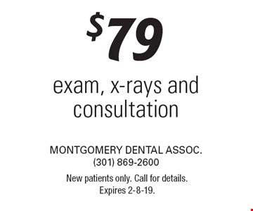 $79 exam, x-rays and consultation. New patients only. Call for details. Expires 2-8-19.