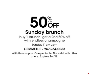 50% OFF Sunday brunch. Buy 1 brunch, get a 2nd 50% off with endless champagne Sunday 11am-3pm. With this coupon. One per table. Not valid with other offers. Expires 1/4/19.
