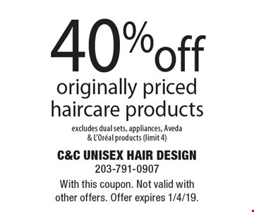 40% off originally priced haircare products. Excludes dual sets, appliances, Aveda & L'Oreal products (limit 4). With this coupon. Not valid with other offers. Offer expires 1/4/19.