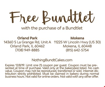 Free Bundtlet with the purchase of a Bundtlet. Expires 12/8/19.Limit one (1) coupon per guest. Coupon must be presented at time of purchase. Valid only at the bakery (ies) listed. No cash value. Coupon may not be reproduced, transferred or sold. Internet distribution strictly prohibited. Must be claimed in bakery during normal business hours. Not valid for online orders. Not valid with any other offer.