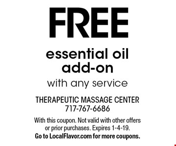 FREE essential oil add-on with any service. With this coupon. Not valid with other offers or prior purchases. Expires 1-4-19. Go to LocalFlavor.com for more coupons.