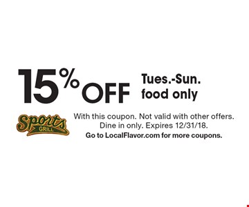15% off Tues.-Sun. food only. With this coupon. Not valid with other offers. Dine in only. Expires 12/31/18. Go to LocalFlavor.com for more coupons.
