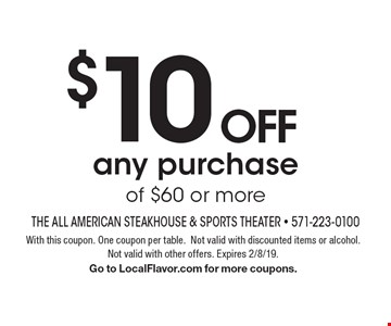 $10 off any purchase of $60 or more. With this coupon. One coupon per table.Not valid with discounted items or alcohol. Not valid with other offers. Expires 2/8/19. Go to LocalFlavor.com for more coupons.