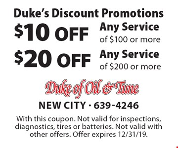 Duke's Discount Promotions. $20 OFF Any Service of $200 or more. $10 OFF Any Service of $100 or more. With this coupon. Not valid for inspections, diagnostics, tires or batteries. Not valid with other offers.  Offer expires 12/31/19.