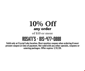 10% Off any order of $10 or more. Valid only at Crystal Lake location. Must mention coupon when ordering & must present coupon at time of payment. Not valid with any other specials, coupons or catering packages. Offer expires 1/31/20.
