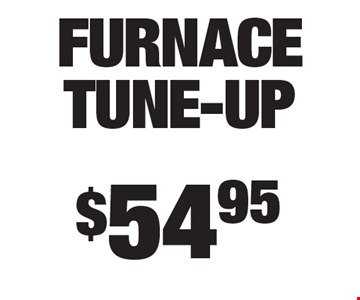 $54.95 furnace tune-up.