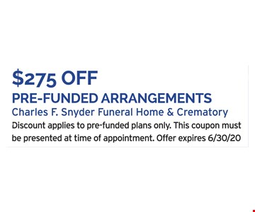 $275 off pre-funded arrangements Discount applies to pre-funded plans only. This coupon must be presented at time of appointment. Offer expires06/30/20