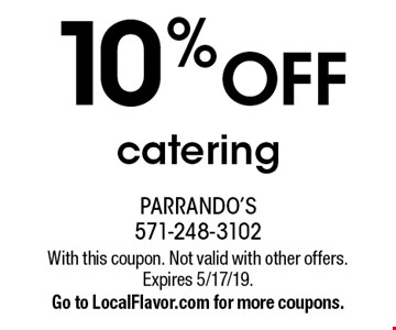 10% OFF catering. With this coupon. Not valid with other offers. Expires 5/17/19. Go to LocalFlavor.com for more coupons.