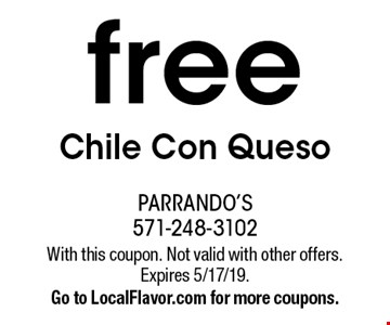 free Chile Con Queso. With this coupon. Not valid with other offers. Expires 5/17/19. Go to LocalFlavor.com for more coupons.
