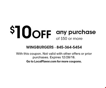 $10 OFF any purchase of $50 or more. With this coupon. Not valid with other offers or prior purchases. Expires 12/28/18. Go to LocalFlavor.com for more coupons.