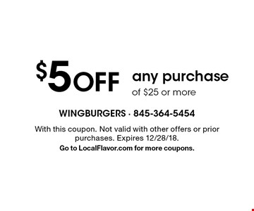$5 OFF any purchase of $25 or more. With this coupon. Not valid with other offers or prior purchases. Expires 12/28/18. Go to LocalFlavor.com for more coupons.