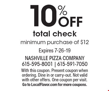 10% Off total check minimum purchase of $12. With this coupon. Present coupon when ordering. Dine in or carry-out. Not valid with other offers. One coupon per visit. Go to LocalFlavor.com for more coupons. Expires 7-26-19
