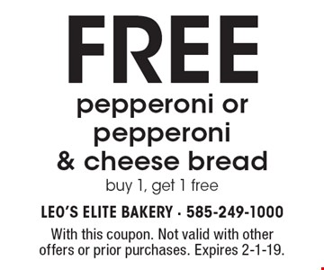 Free pepperoni or pepperoni & cheese bread. Buy 1, get 1 free. With this coupon. Not valid with other offers or prior purchases. Expires 2-1-19.