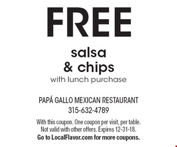 FREE salsa & chips with lunch purchase. With this coupon. One coupon per visit, per table. Not valid with other offers. Expires 12-31-18. Go to LocalFlavor.com for more coupons.
