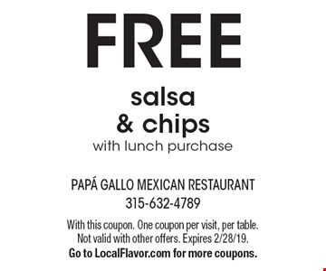 Free salsa & chips with lunch purchase. With this coupon. One coupon per visit, per table. Not valid with other offers. Expires 2/28/19. Go to LocalFlavor.com for more coupons.