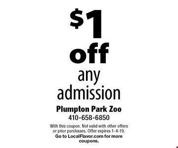 $ 1off any admission. With this coupon. Not valid with other offers or prior purchases. Offer expires 1-4-19. Go to LocalFlavor.com for more coupons.