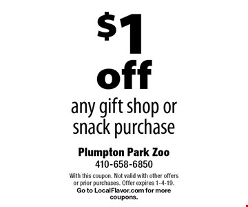 $1 off any gift shop or snack purchase. With this coupon. Not valid with other offers or prior purchases. Offer expires 1-4-19. Go to LocalFlavor.com for more coupons.