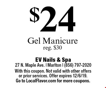$24 Gel Manicure. Reg. $30. With this coupon. Not valid with other offers or prior services. Offer expires 12/6/19. Go to LocalFlavor.com for more coupons.
