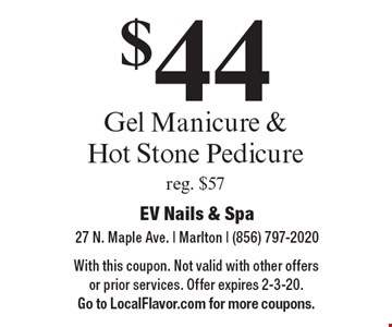 $44 Gel Manicure & Hot Stone Pedicure reg. $57. With this coupon. Not valid with other offers or prior services. Offer expires 2-3-20. Go to LocalFlavor.com for more coupons.