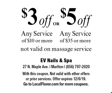 $5 off Any Service of $35 or more. $3 off Any Service of $10 or more. not valid on massage service. With this coupon. Not valid with other offers or prior services. Offer expires 12/6/19. Go to LocalFlavor.com for more coupons.