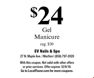 $24 Gel Manicure reg. $30. With this coupon. Not valid with other offers or prior services. Offer expires 12/6/19. Go to LocalFlavor.com for more coupons.