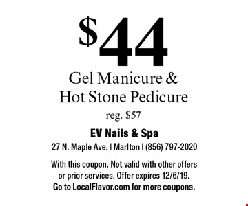 $44 Gel Manicure & Hot Stone Pedicure reg. $57. With this coupon. Not valid with other offers or prior services. Offer expires 12/6/19. Go to LocalFlavor.com for more coupons.