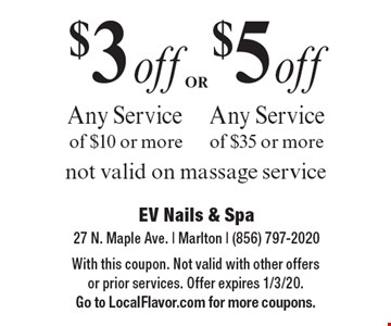 $5 off Any Service of $35 or more. $3 off Any Service of $10 or more. not valid on massage service. With this coupon. Not valid with other offers or prior services. Offer expires 1/3/20. Go to LocalFlavor.com for more coupons.