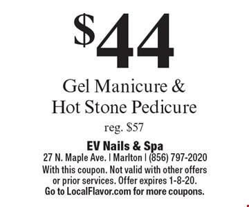 $44 Gel Manicure & Hot Stone Pedicure reg. $57. With this coupon. Not valid with other offers or prior services. Offer expires 1-8-20. Go to LocalFlavor.com for more coupons.
