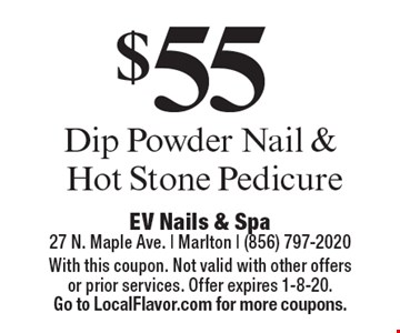 $55 Dip Powder Nail & Hot Stone Pedicure. With this coupon. Not valid with other offers or prior services. Offer expires 1-8-20. Go to LocalFlavor.com for more coupons.