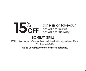 15% off dine in or take-out, not valid for buffet, not valid for delivery. With this coupon. Cannot be combined with any other offers. Expires 4-26-19. Go to LocalFlavor.com for more coupons.