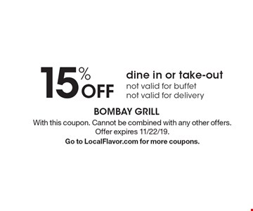 15% off dine in or take-out not valid for buffet not valid for delivery. With this coupon. Cannot be combined with any other offers. Offer expires 11/22/19. Go to LocalFlavor.com for more coupons.