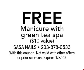 Free Manicure with green tea spa ($10 value). With this coupon. Not valid with other offers or prior services. Expires 1/3/20.