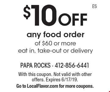 $10 off any food order of $60 or more. Eat in, take-out or delivery. With this coupon. Not valid with other offers. Expires 6/17/19. Go to LocalFlavor.com for more coupons.