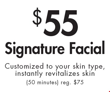 $55 Signature Facial Customized to your skin type, instantly revitalizes skin (50 minutes) reg. $75. With this ad. Valid at Village Health Wellness Spa Marietta only. Not valid with other offers. Exp. 12/6/19.