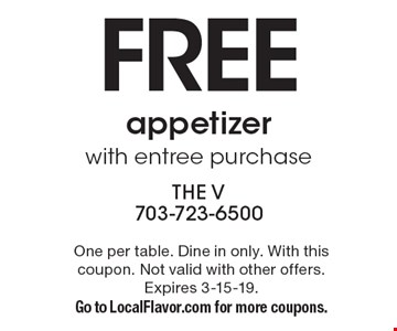 free appetizer with entree purchase. One per table. Dine in only. With this coupon. Not valid with other offers. Expires 3-15-19. Go to LocalFlavor.com for more coupons.