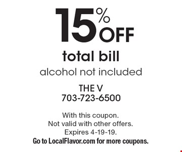 15% off total bill. Alcohol not included. With this coupon. Not valid with other offers. Expires 4-19-19. Go to LocalFlavor.com for more coupons.