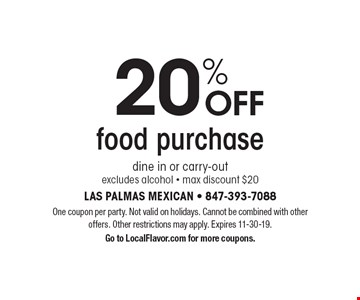 20% OFF food purchase dine in or carry-out. excludes alcohol - max discount $20. One coupon per party. Not valid on holidays. Cannot be combined with other offers. Other restrictions may apply. Expires 11-30-19.Go to LocalFlavor.com for more coupons.