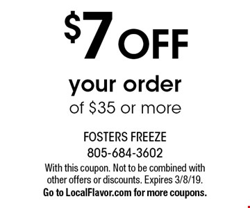 $7 OFF your order of $35 or more. With this coupon. Not to be combined with other offers or discounts. Expires 3/8/19. Go to LocalFlavor.com for more coupons.
