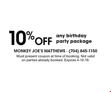 10% Off any birthday party package. Must present coupon at time of booking. Not valid on parties already booked. Expires 4-12-19.