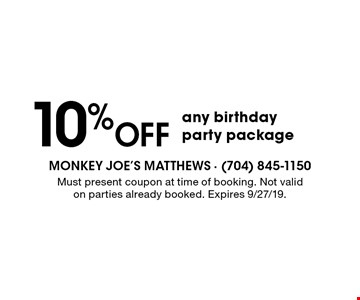 10% off any birthday party package. Must present coupon at time of booking. Not valid on parties already booked. Expires 9/27/19.